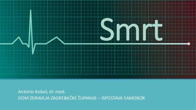 Smrt Antonio Kobaš, dr. med. DOM ZDRAVLJA ZAGREBAČKE ŽUPANIJE – ISPOSTAVA SAMOBOR