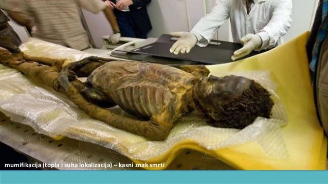 mumifikacija (topla i suha lokalizacija) – kasni znak smrti