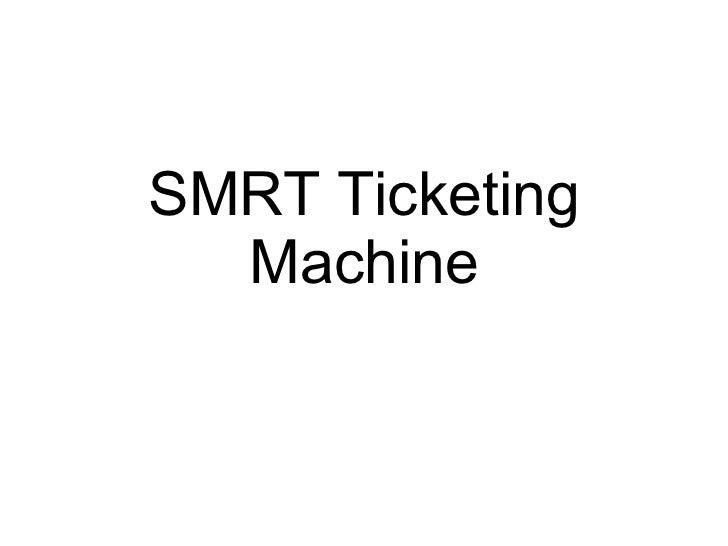 SMRT Ticketing Machine