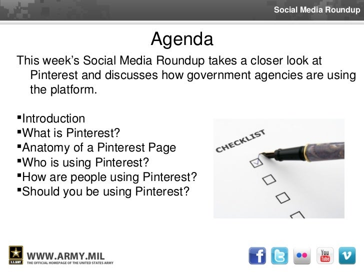 Social Media Roundup                       AgendaThis week's Social Media Roundup takes a closer look at   Pinterest and d...