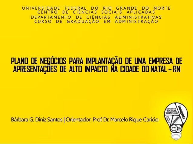 UNIVERSIDADE FEDERAL DO RIO GRANDE DO NORTE CENTRO DE CIÊNCIAS SOCIAIS APLICADAS  DEPARTAMENTO DE CIÊNCIAS ADMINISTRATIVAS...