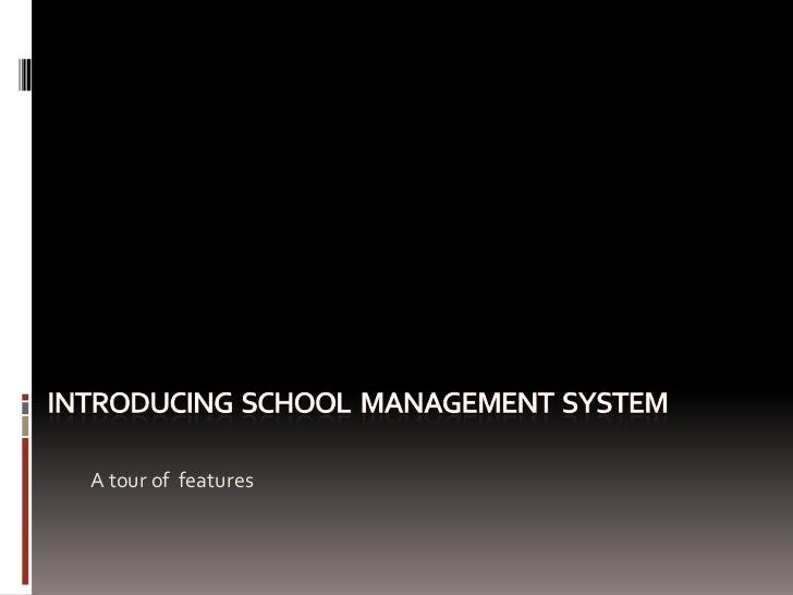 Introducing  School  Management  System<br />A tour of  features<br />