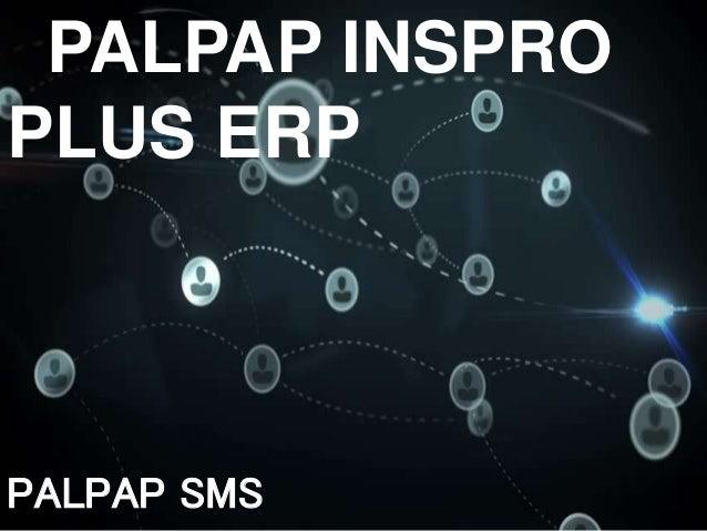PALPAP INSPRO PLUS ERP PALPAP SMS