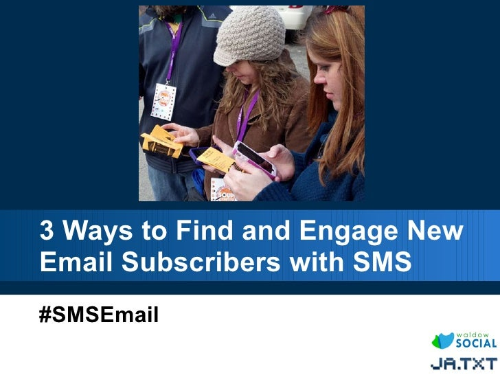 3 Ways to Find and Engage NewEmail Subscribers with SMS#SMSEmail