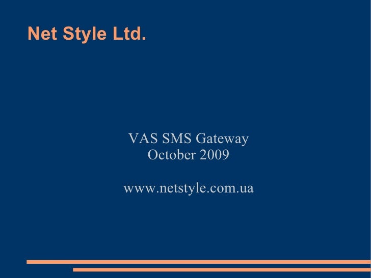 Net Style Ltd. VAS SMS Gateway October 2009 www.netstyle.com.ua