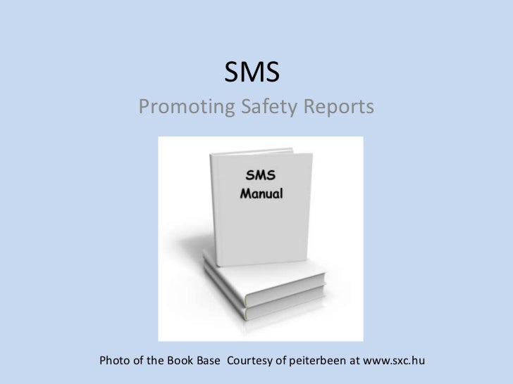 SMS       Promoting Safety ReportsPhoto of the Book Base Courtesy of peiterbeen at www.sxc.hu