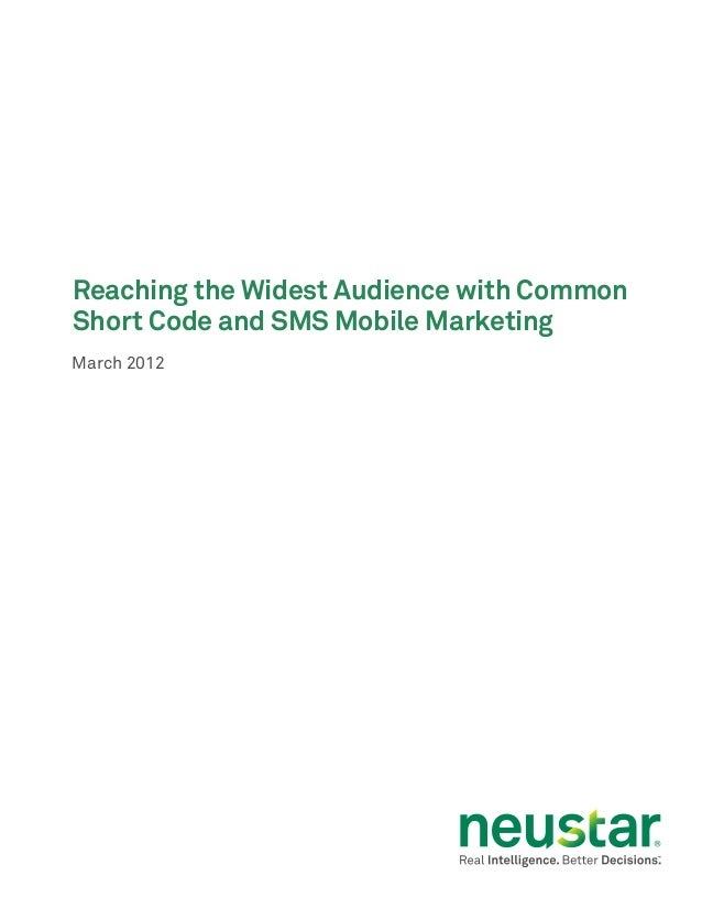 Reaching the Widest Audience with CommonShort Code and SMS Mobile MarketingMarch 2012