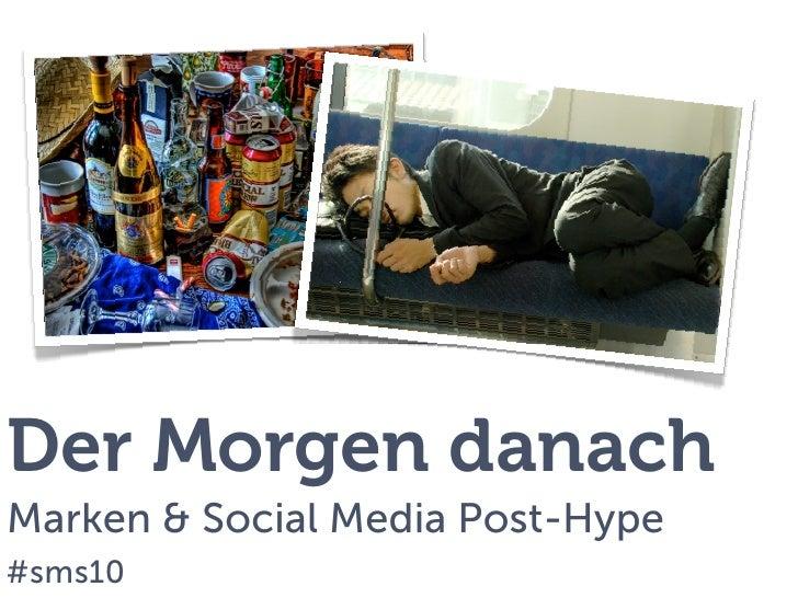 Der Morgen danach Marken & Social Media Post-Hype #sms10        Marken & Social Media Post-Hype – @jkleske – #sms10 – 31.0...