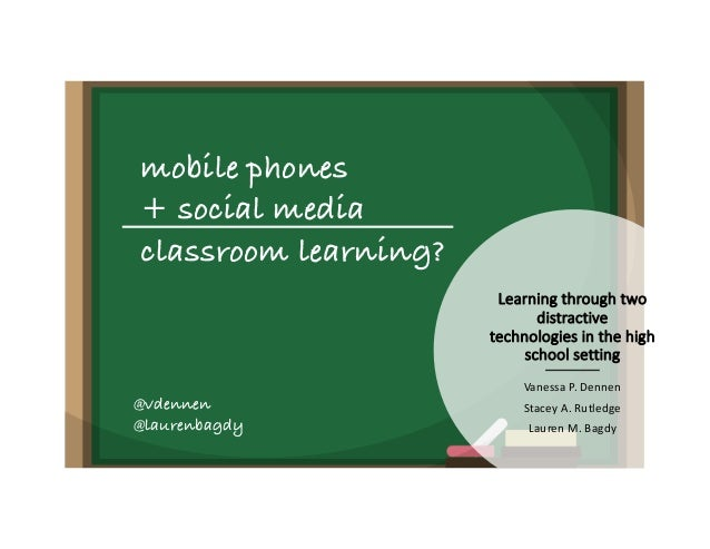 Learning through two distractive technologies in the high school setting Vanessa P. Dennen Stacey A. Rutledge Lauren M. Ba...