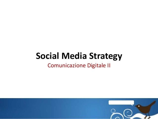 Social Media Strategy  Comunicazione Digitale II