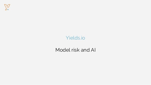 Yields.io Model risk and AI
