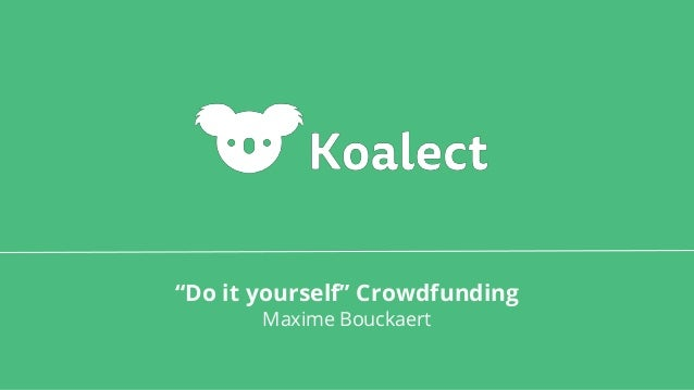 """Do it yourself"" Crowdfunding Maxime Bouckaert"