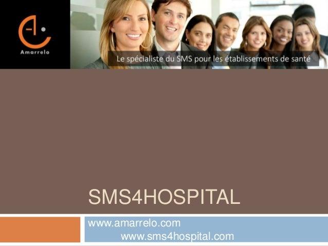 SMS4HOSPITAL www.amarrelo.com www.sms4hospital.com