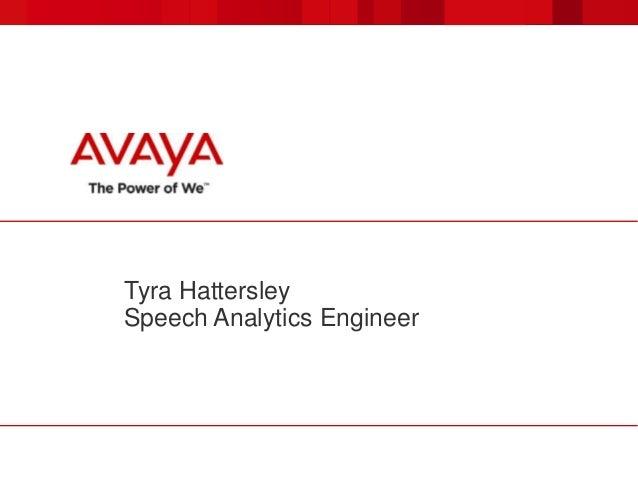 Tyra HattersleySpeech Analytics Engineer