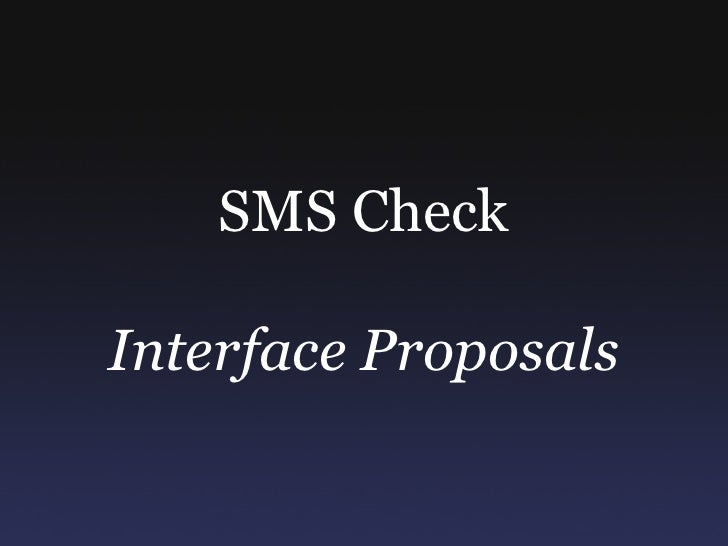 SMS Check Interface Proposals