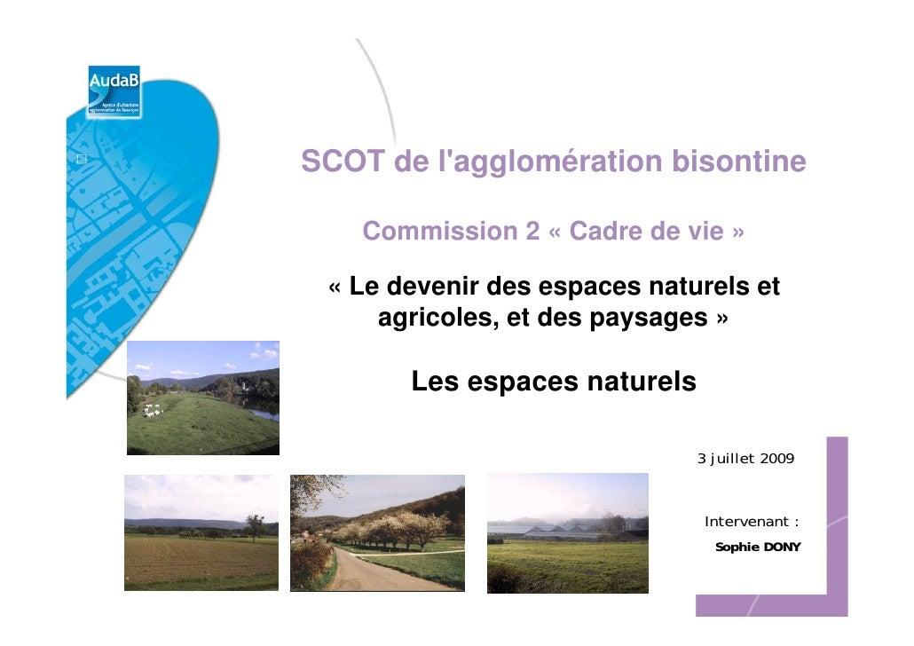 SCOT de l'agglomération bisontine     Commission 2 « Cadre de vie »   « Le devenir des espaces naturels et      agricoles,...