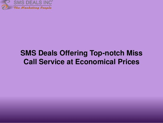 SMS Deals Offering Top-notch Miss Call Service at Economical Prices