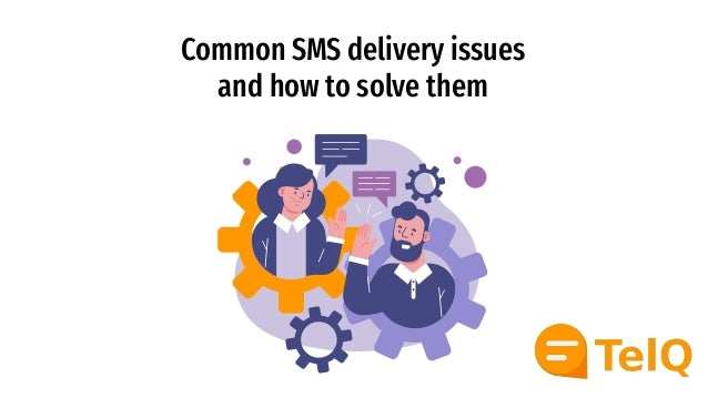 Common SMS delivery issues and how to solve them