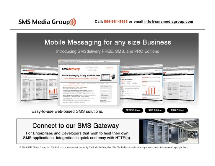 Call: 888-681-3965 or email info@smsmediagroup.com     © 2009 SMS Media Group Inc. SMSdelivery is a trademark owned by SMS...