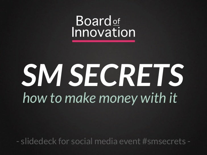 SM SECRETS how to make money with it- slidedeck for social media event #smsecrets -