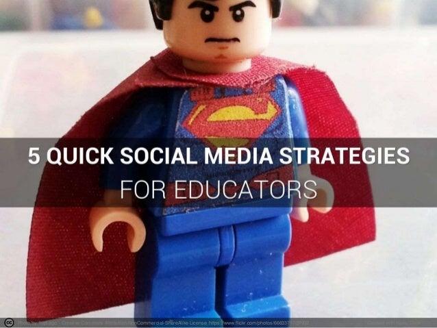 5 Quick Social Media Strategies for Educators