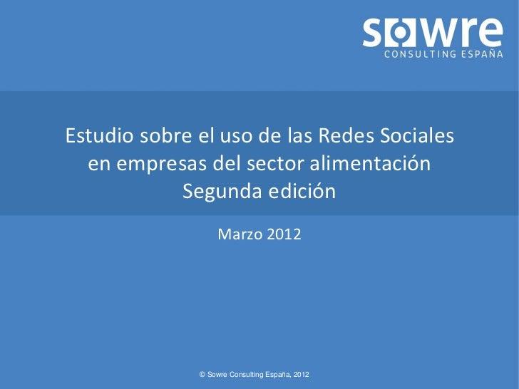 Estudio sobre el uso de las Redes Sociales  en empresas del sector alimentación            Segunda edición                ...
