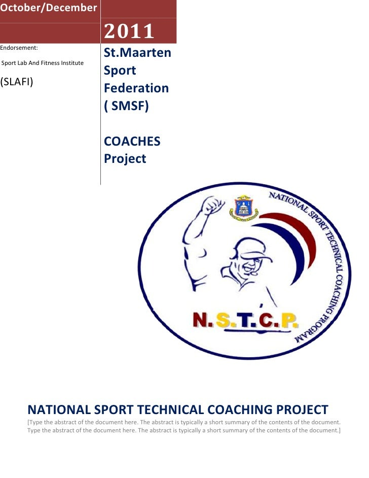 October/December2011Endorsement: Sport Lab And Fitness Institute (SLAFI)St.Maarten Sport Federation ( SMSF)COACHES Project...