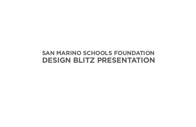 DESIGN BLITZ PRESENTATION SAN MARINO SCHOOLS FOUNDATION