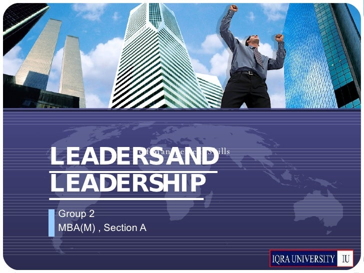 LEADERS AND LEADERSHIP Group 2 MBA(M) , Section A Self Management Skills
