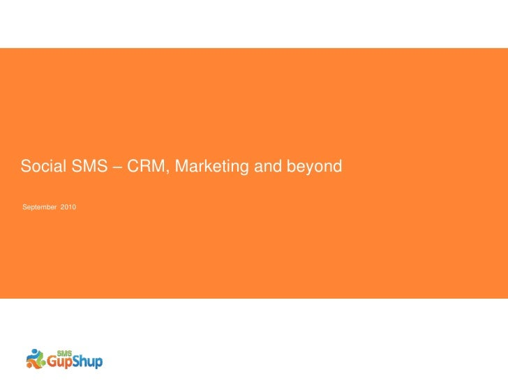 Social SMS – CRM, Marketing and beyond  September 2010
