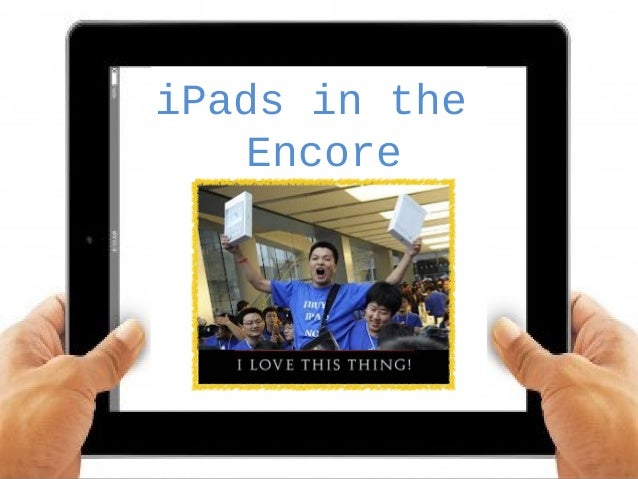iPads in theEncoreClassroomApps & More!