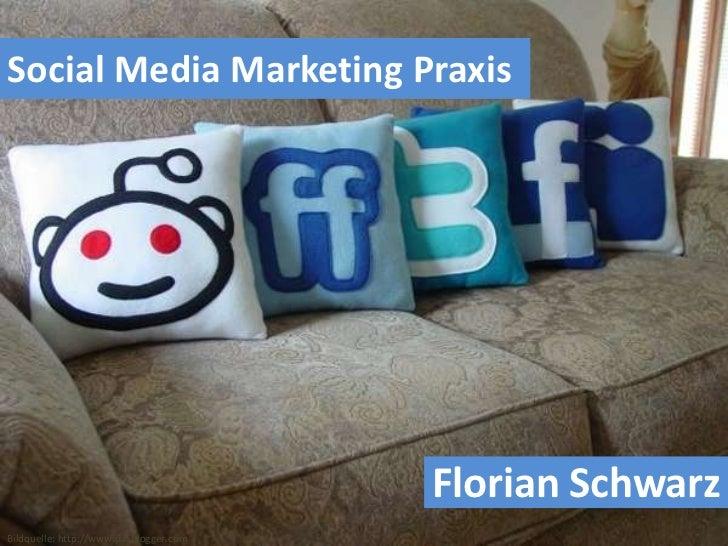 Social Media Marketing Praxis<br />Florian Schwarz<br />Bildquelle: http://www.pakblogger.com<br />