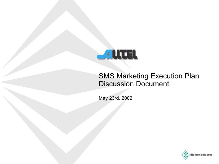 SMS Marketing Execution Plan  Discussion Document May 23rd, 2002