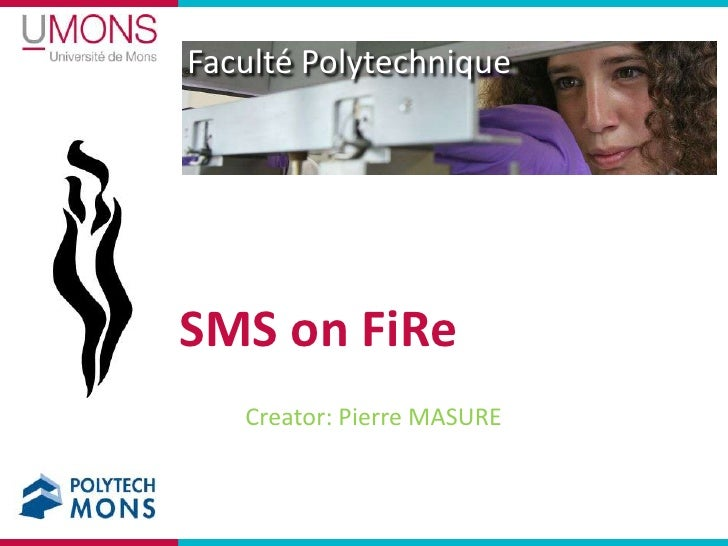 SMS on FiRe<br />Creator: Pierre MASURE<br />