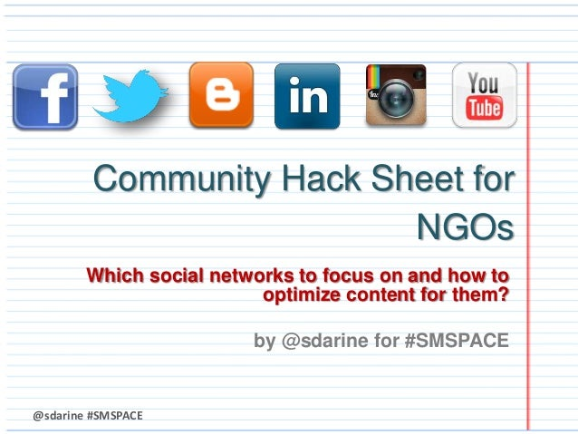 @sdarine #SMSPACE Community Hack Sheet for NGOs Which social networks to focus on and how to optimize content for them? by...