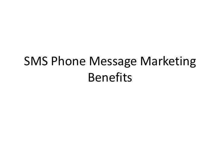 SMS Phone Message Marketing Benefits<br />