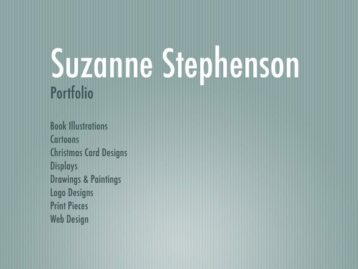 Suzanne Stephenson Portfolio Book Illustrations Cartoons Christmas Card Designs Displays Drawings & Paintings Logo Designs...