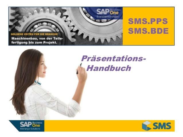SMS.PPS          SMS.BDEPräsentations- Handbuch