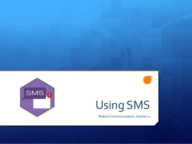 Using SMS Mobile Communication: Section 1