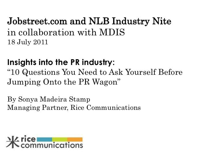 "Jobstreet.com and NLB Industry Nitein collaboration with MDIS18 July 2011Insights into the PR industry: <br />""10 Question..."
