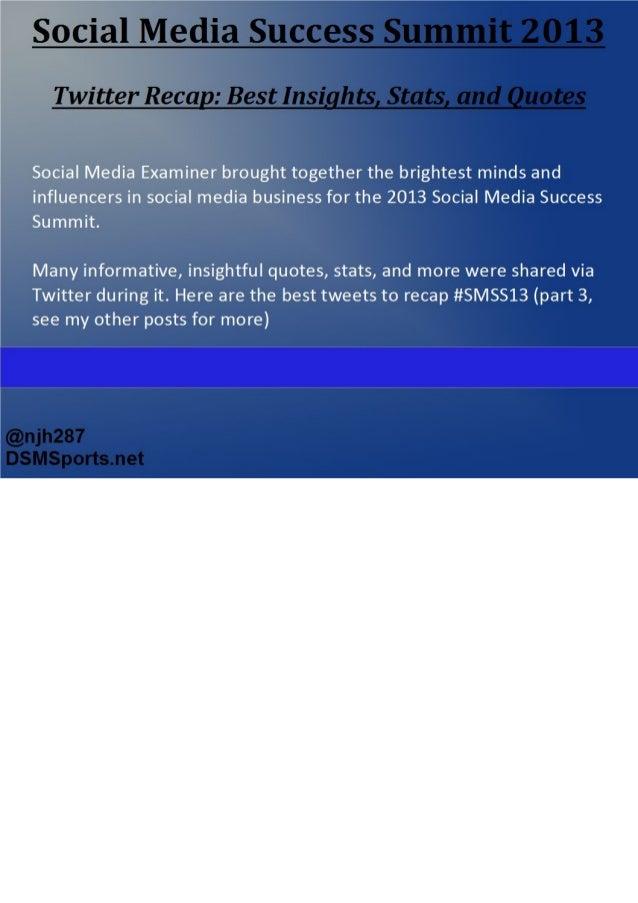 Social Media Success Summit 2013 - Best Stats, Insights, and Tweets (Deck 3)