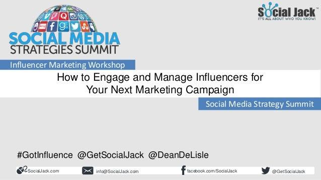 SocialJack.com facebook.com/SocialJackinfo@SocialJack.com @GetSocialJack Social Media Strategy Summit Influencer Marketing...