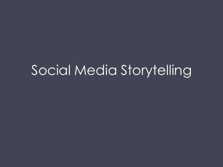 Social Media Storytelling<br />