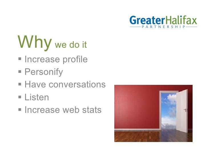 <ul><li>Why  we do it </li></ul><ul><li>Increase profile </li></ul><ul><li>Personify </li></ul><ul><li>Have conversations ...