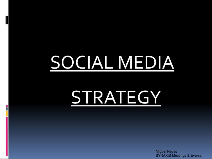 SOCIAL MEDIA  STRATEGY          Miguel Neves          SYNAXIS Meetings & Events