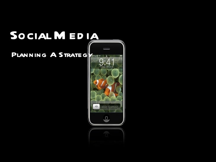 Social Media Planning A Strategy