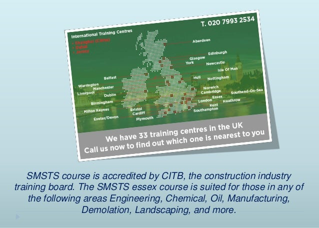 SMSTS course is accredited by CITB, the construction industry training board. The SMSTS essex course is suited for those i...