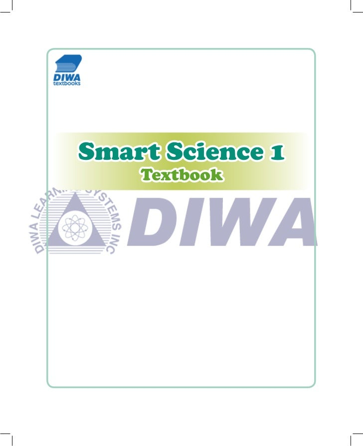Smart ScienceGRADE 1TEXTBOOKPhilippine Copyright 2009 by DIWA LEARNING SYSTEMS INCAll rights reserved. Printed in the Phil...