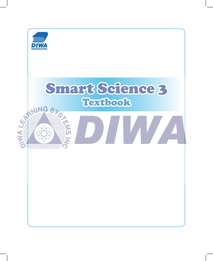 Smart ScienceGRADE 3TEXTBOOKPhilippine Copyright 2009 by DIWA LEARNING SYSTEMS INCAll rights reserved. Printed in the Phil...