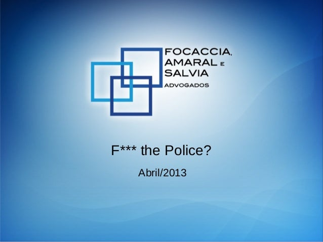F*** the Police?Abril/2013